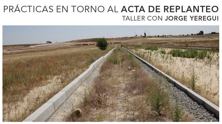 http://www.promociondelarte.com/tabacalera/noticia-192-acta-de-replanteo-taller-con-jorge-yeregui